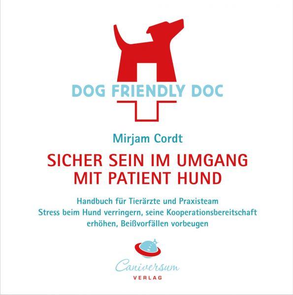 Mirjam Cordt Dog friendly Doc -Sicher sein im Umgang mit Patient Hund