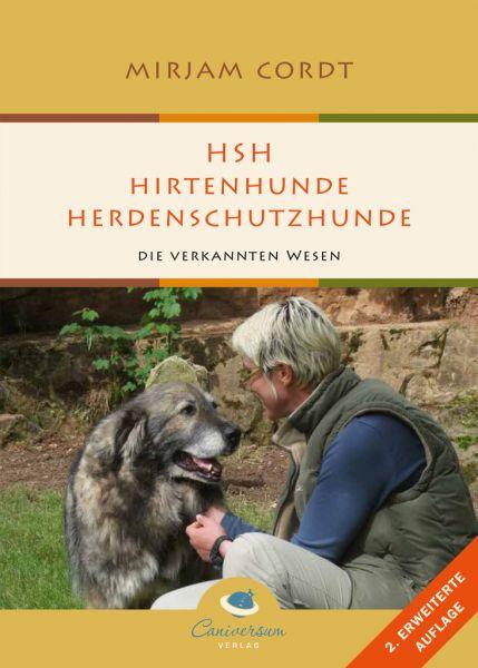 Mirjam Cordt HSH-Hirtenhunde Herdenschutzhunde Die verkannten Wesen